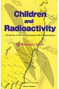 Children and radioactivity / Hiroshima,Chernobyl,Semiparatinsk and Fukushima