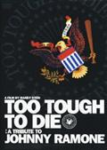TOO TOUGH TO DIE A TRIBUTE TO JOHNNY RAMONE